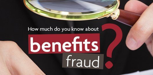 Benefits Fraud Is Increasingly Becoming An Issue For Employers