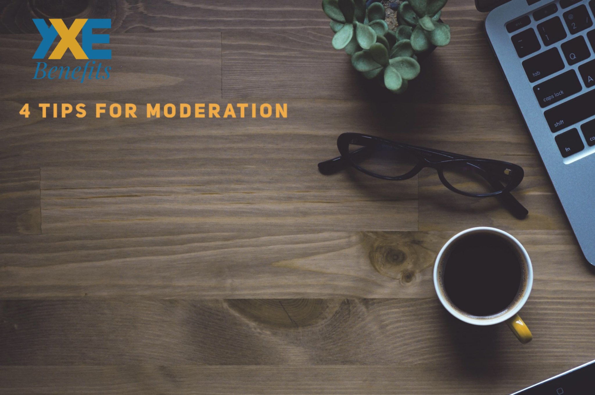 4 Tips on Practicing Moderation