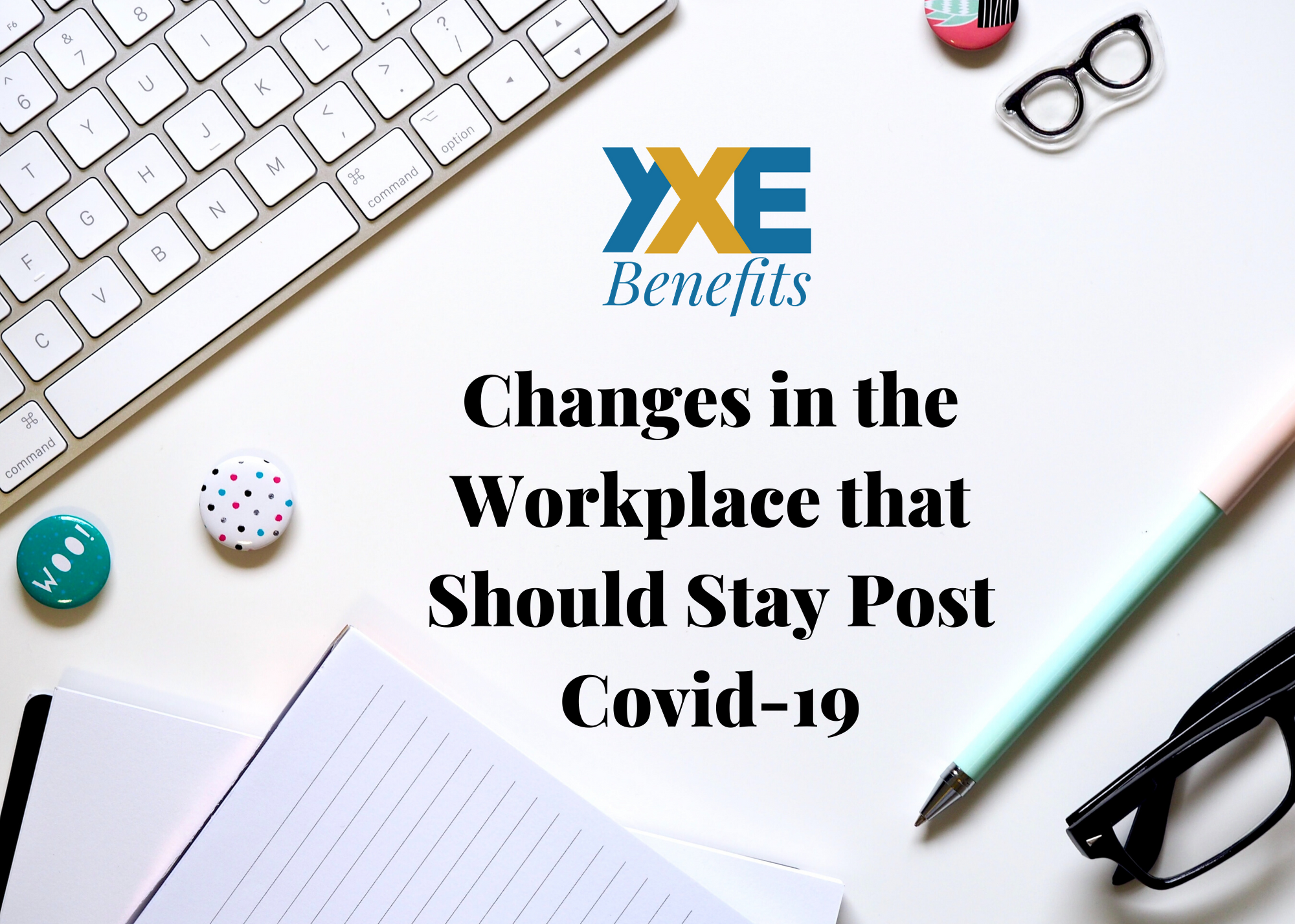Changes in the Workplace That Should Stay Post Covid-19